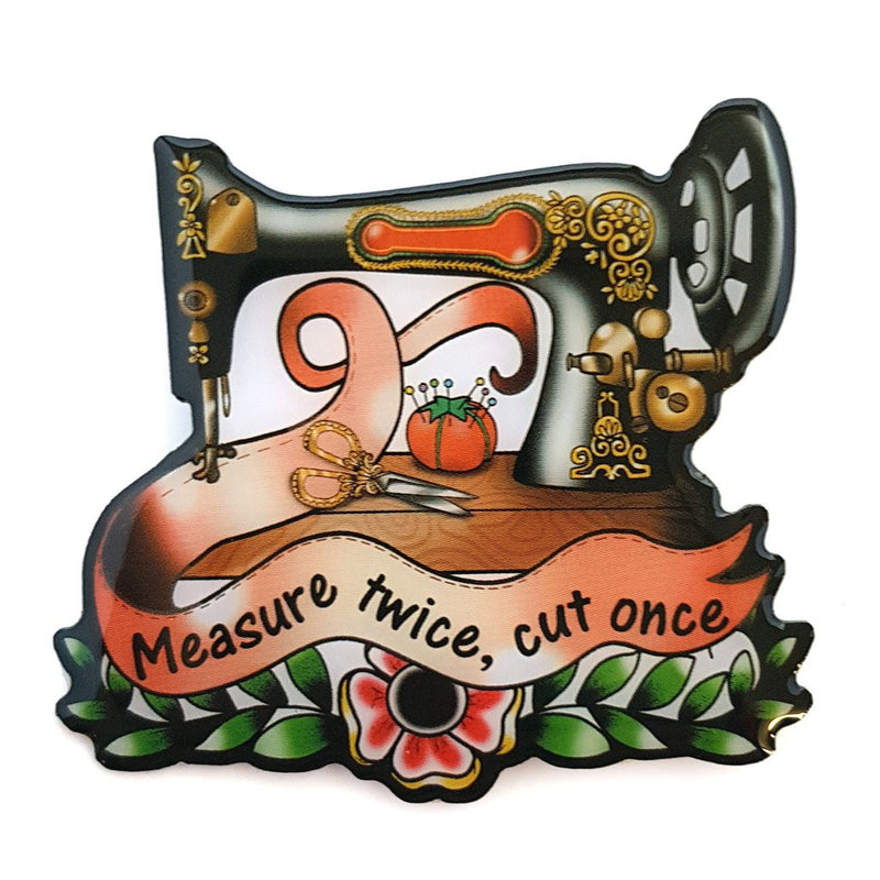 Measure Twice Sewing Machine Pin Brooch