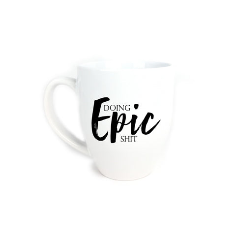 Doing Epic Shit Mug