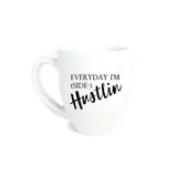 Everyday I'm Hustlin Coffee Mug - 16oz - White Ceramic, Mug - Glam & Co