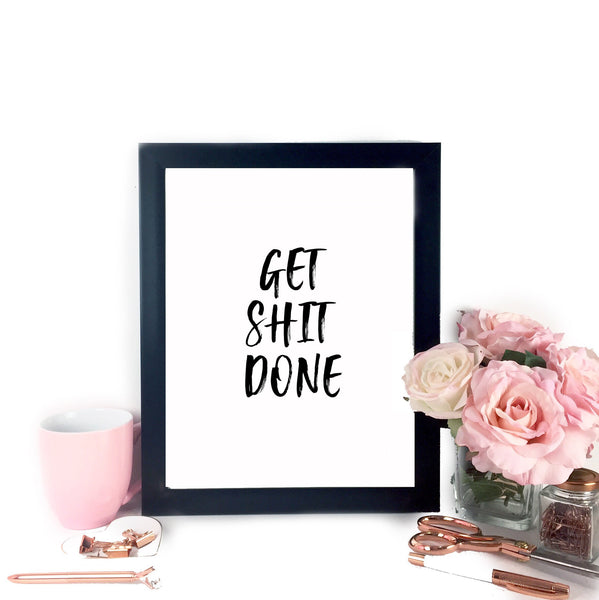 Get Shit Done Printable Art,  - Glam & Co