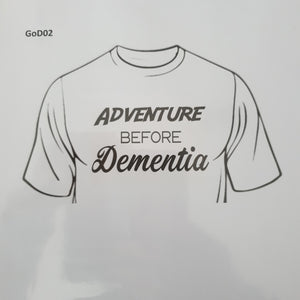 Adventure Before Dementia - Tee Shirt - Sweat Shirt - Hoodie
