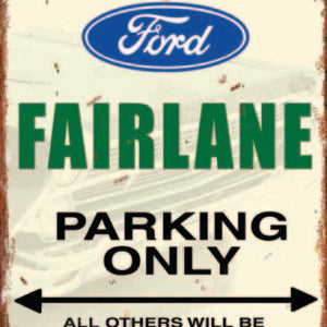 Fairlane Parking Only Tin Sign