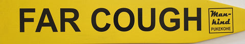 Street Sign 'Far Cough'