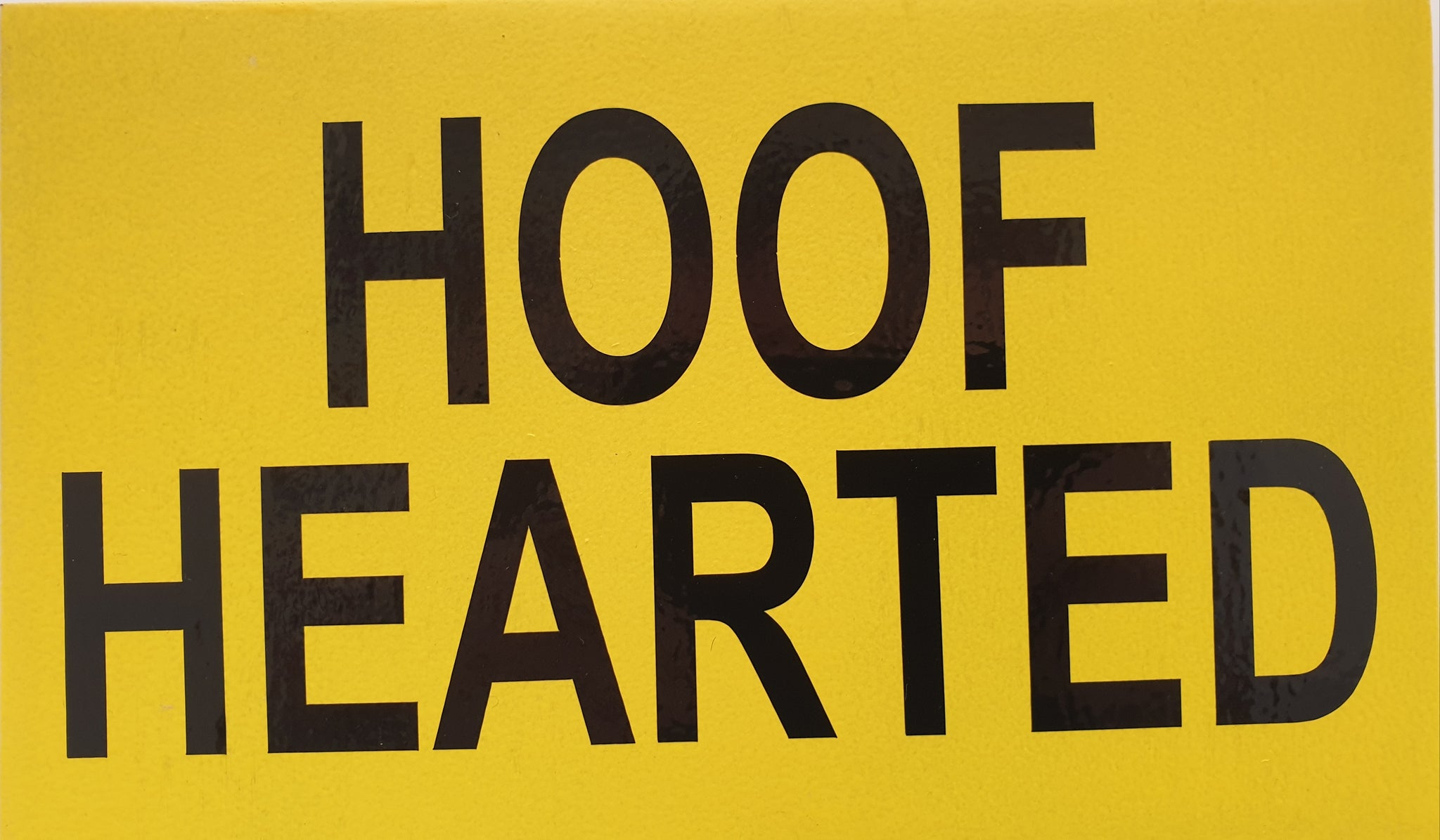 Sign 'Hoof Hearted'