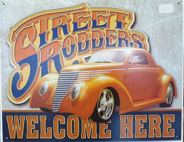 Street Rodders Welcome Here Sign