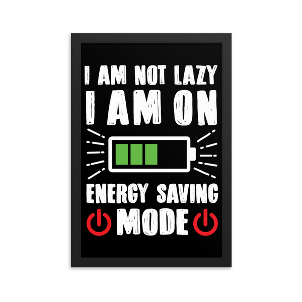I am not lazy  Framed poster