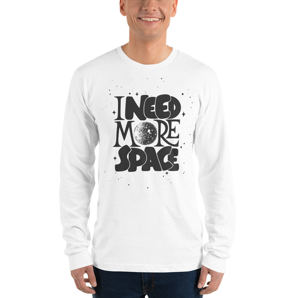 I need more space premium Long sleeve t-shirt