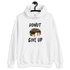 "Donut Give Up ""Premium Unisex Hoodie"""