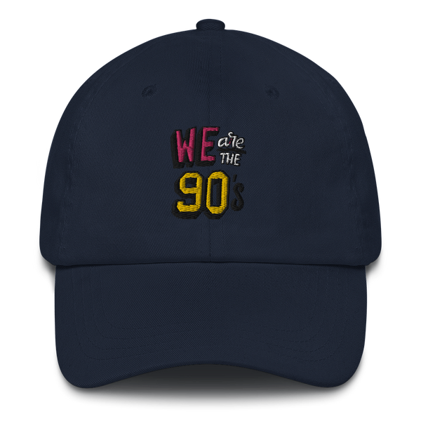 We are the 90's Dad hat