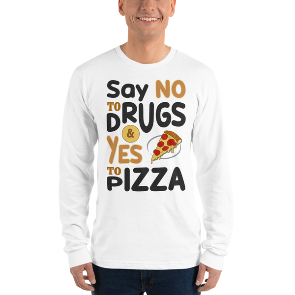 Say yes to pizza premium Long sleeve t-shirt