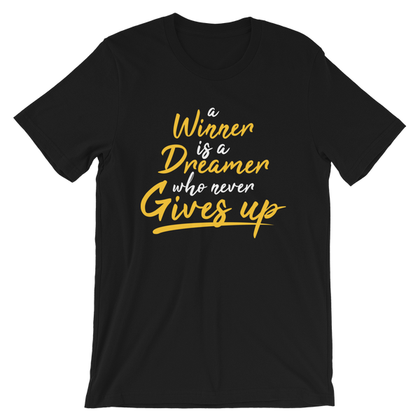 "A Winner Is A Dreamer Who Never Gives Up ""Unisex T-Shirt"""