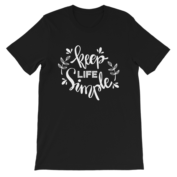 "Keep Life Simple ""Unisex T-Shirt"""