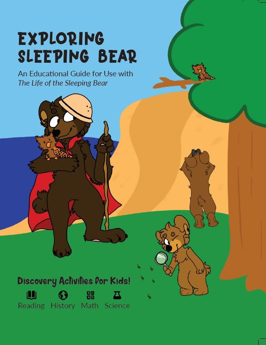 Exploring Sleeping Bear: An Educational Guide for Use with The Life of the Sleeping Bear