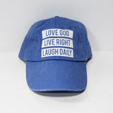 Love God Live Right Laugh Daily Cap