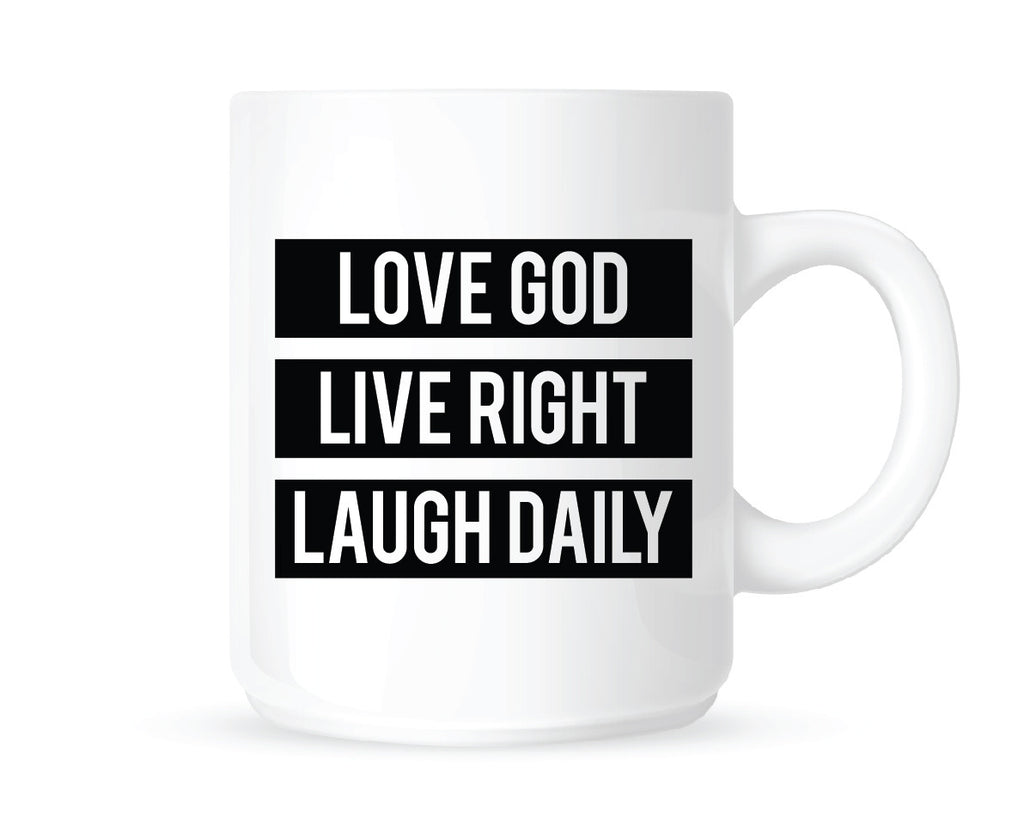 Love God Live Right Laugh Daily Mug