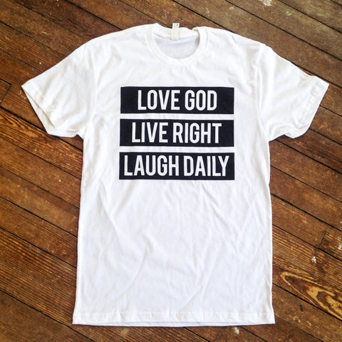 Love God Live Right Laugh Daily Unisex T-Shirt