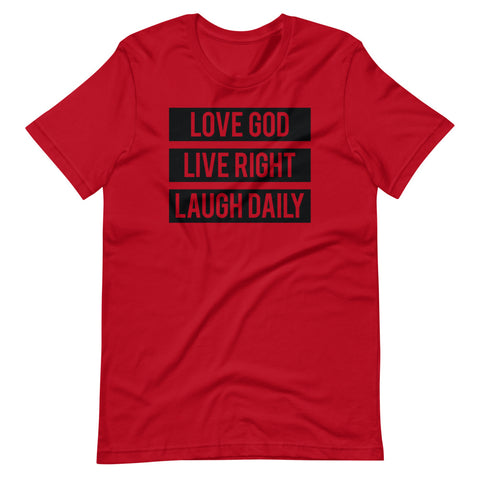 Love God. Live Right. Laugh Daily. Short-Sleeve Unisex Tee