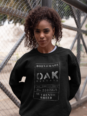 BORN & MADE: OAKLAND  #oaksweatshirt