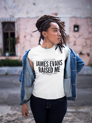 JAMES EVANS RAISED ME #strongblackmother