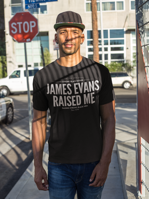 JAMES EVANS RAISED ME.  #strongblackfather