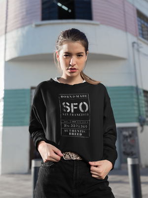 BORN & MADE: SAN FRANCISCO  #sfosweatshirt
