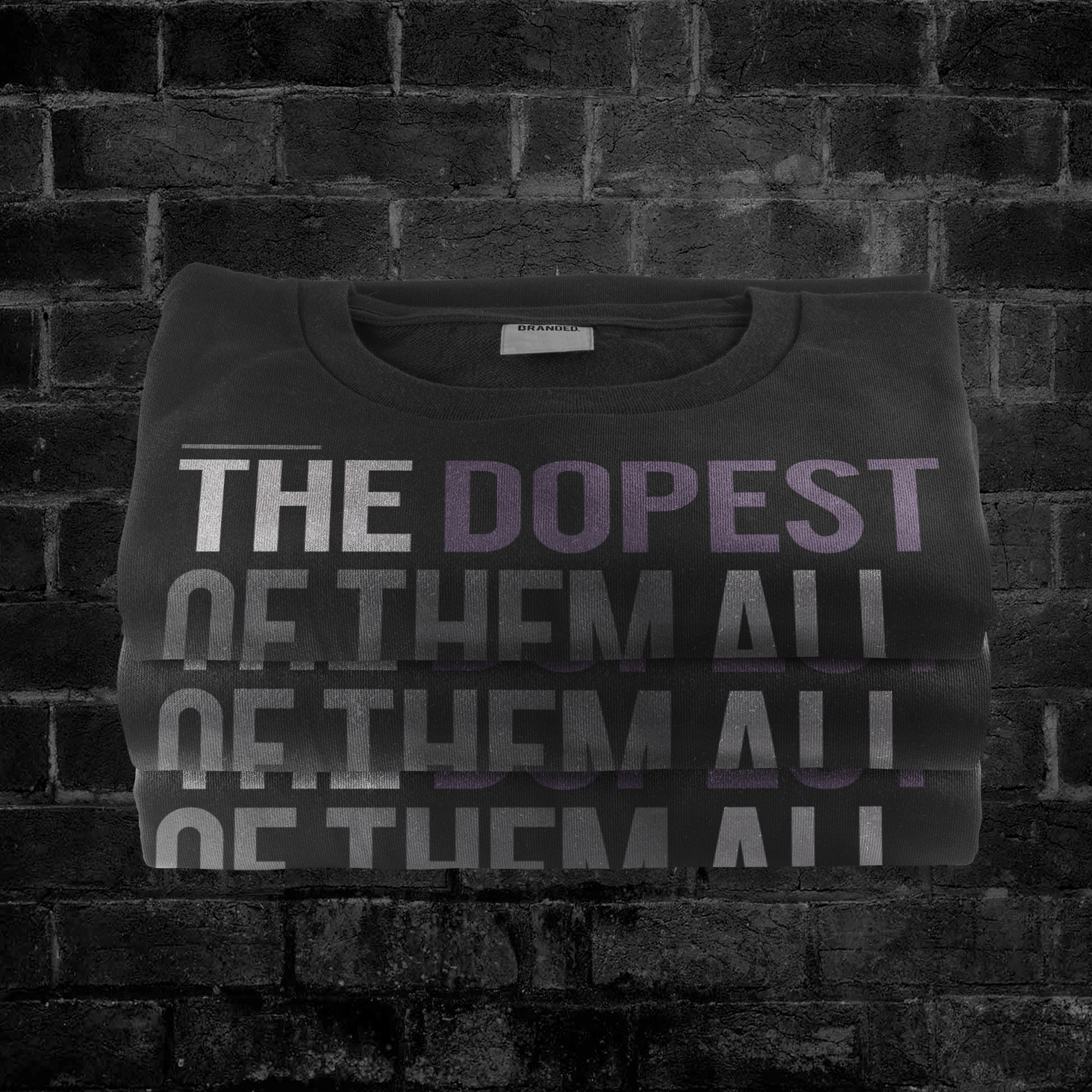 THE DOPEST OF THEM ALL  #thedopestofthemall