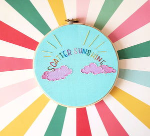 """Scatter Sunshine"" Embroidery Hoop Art"