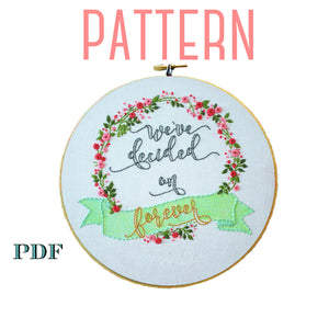 "Wedding Embroidery Pattern-""We've Decided On Forever"""