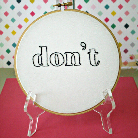 Don't,Snarky Embroidery Hoop Art