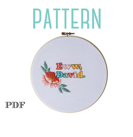 Eww David Embroidery Pattern, Schitt's Creek Gifts, Hand Embroidery, David Rose, Digital Stitching Pattern, PDF pattern, Beginner Embroidery
