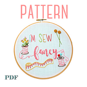 I'm Sew Fancy Embroidery Pattern