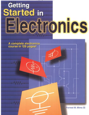 Getting Started in Electronics by Forrest Mims