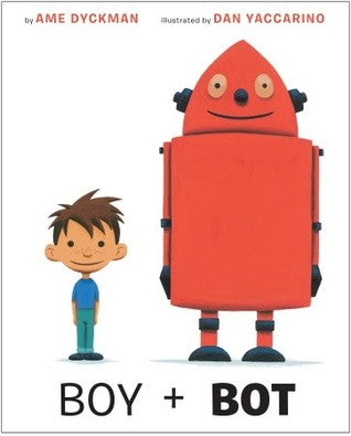 Boy and Bot Book by Ame Dyckman