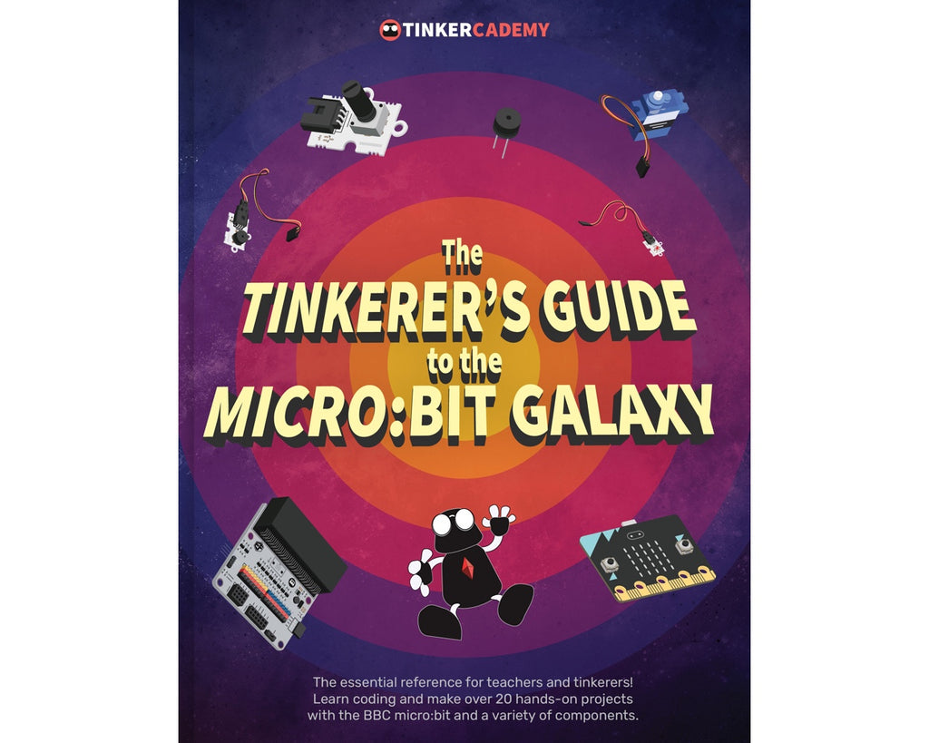 Tinkercademy The Tinkerer's Guide to the Micro:bit Galaxy Book