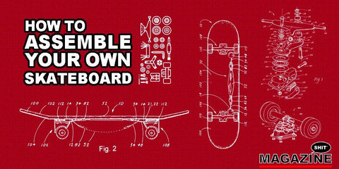 How To Assemble Your Own Skateboard