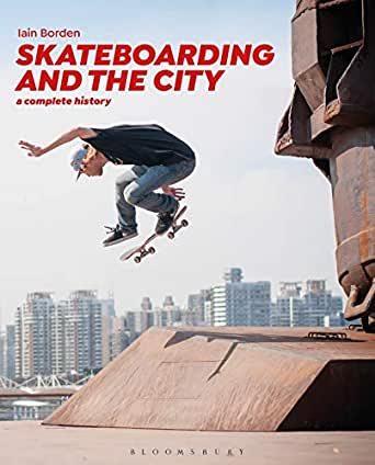 Skateboarding and the City: A Complete History (Top 10 skateboarding books you should read)
