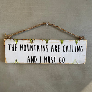 John Muir Mountain Quote Handpainted Wood Sign