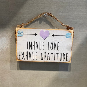 Inhale Love Exhale Gratitude Handpainted Wood Sign
