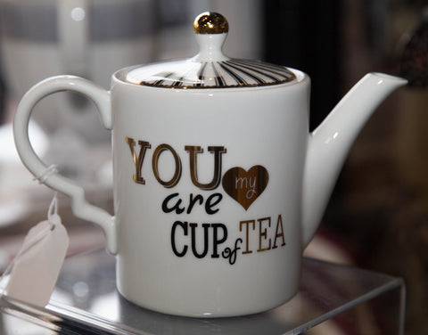 "Teapot - ""You are My Cup of Tea"""