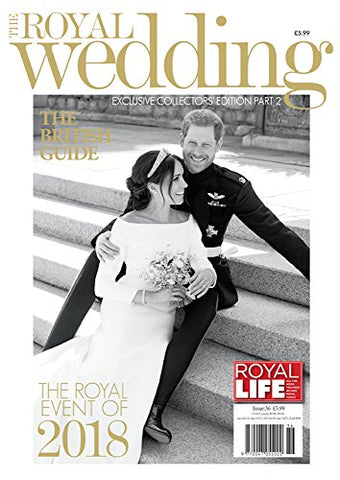 The Royal Wedding Exclusive Collectors Edition Part 2 Royal Life Magazine