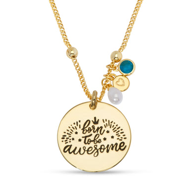 """Born To Be Awesome"" Necklace"