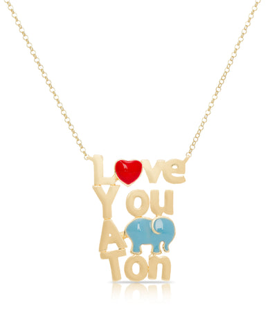 """Love You A Ton"" Necklace"