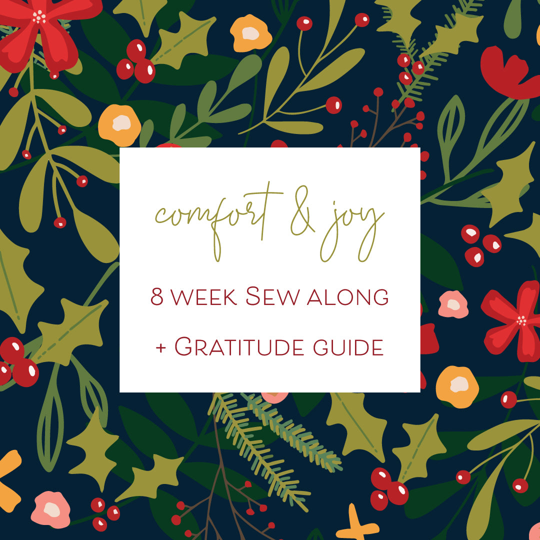 Comfort & Joy 8 Week Sew Along
