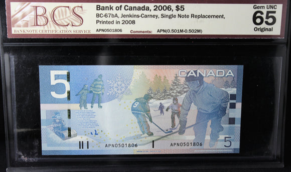 2006 Bank of Canada $5, Single Note Replacement, BCS Certified Gem UNC-65 Original