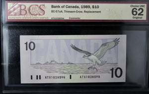 1989 Bank of Canada $10, Replacement, BCS Certified CUNC-62 Original