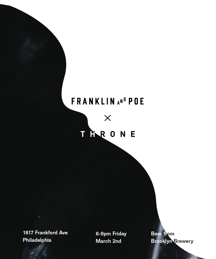 Throne x Franklin & Poe Popup