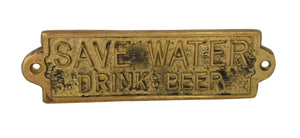 """Save Water Drink Beer"" Vintage Solid Brass Sign Placard Man Cave Bar Placard - Premier Estate Gallery"