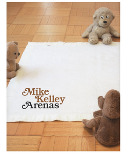 Mike Kelley: Arenas - The Brant Foundation Shop