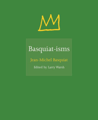 Basquiat-isms Book - The Brant Foundation Shop