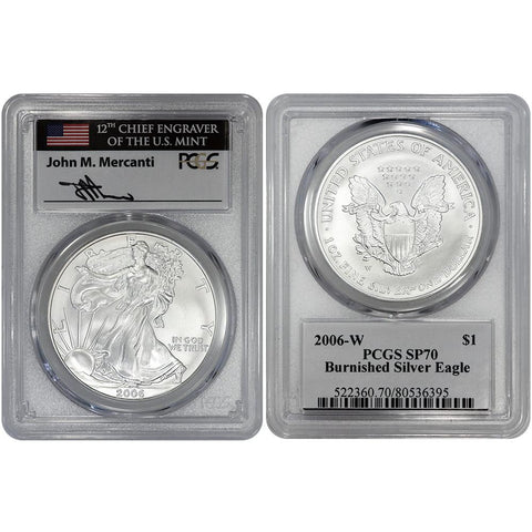 2006-W Burnished American Silver Eagle - PCGS MS 70 Mercanti Signature
